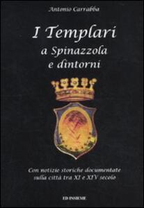 I templari a Spinazzola e dintorni. Con notizie storiche documentate sulla città tra XI e XIV secolo