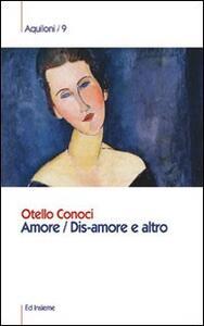 Amore. Dis-amore e altro - Otello Conoci - copertina