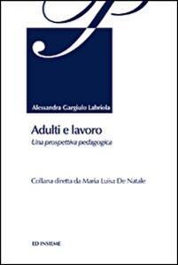 Adulti e lavoro. Una prospettiva pedagogica