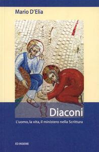 Diaconi. L'uomo, la vita, il ministero nella Scrittura - Mario D'Elia - copertina