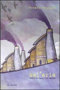 Mal'aria. Storie di fango e di mattoni - Renato Brucoli - copertina
