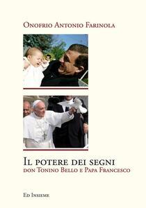 Il potere dei segni. Don Tonino Bello e papa Francesco