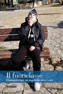 Il fuoriclasse. Gianmarco Sori, un angelo tra terra e cielo - copertina