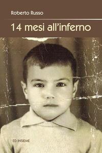 14 mesi all'inferno - Roberto Russo - copertina