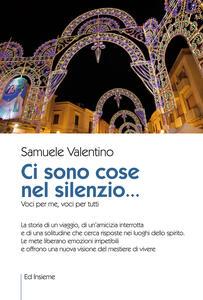 Ci sono cose nel silenzio... Voci per me, voci per tutti - Samuele Valentino - copertina