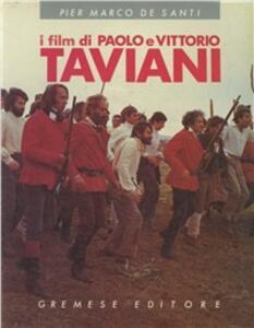 I film di Paolo e Vittorio Taviani - P. Marco De Santi - copertina