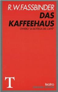 Libro Das Kaffeehaus. Ovvero La bottega del caffè Rainer W. Fassbinder