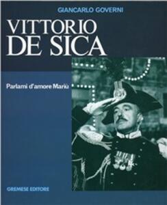 Vittorio De Sica. Parlami d'amore Mariù - Giancarlo Governi - copertina