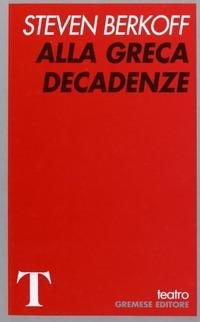 Alla greca-Decadenze - Berkoff Steven - wuz.it