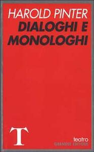 Dialoghi e monologhi