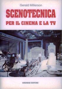 Scenotecnica per il cinema e la Tv - Gerald Millerson - copertina