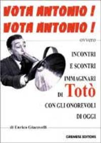 Vota Antonio vota Antonio - Giacovelli Enrico - wuz.it