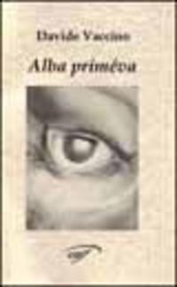 Alba priméva - Vaccino Davide - wuz.it
