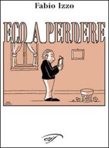 Eco a perdere - Fabio Izzo - copertina