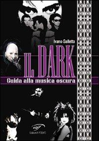 Il dark. Guida alla musica oscura