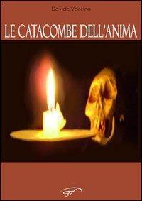 Le Le catacombe dell'anima - Vaccino Davide - wuz.it