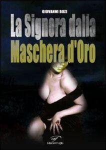 Libro La signora dalla maschera d'oro Giovanni Buzi
