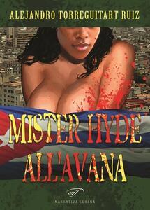 Mister Hyde all'Avana - Alejandro Ruiz Torreguitart - copertina