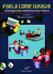 Parla come navighi. Antologia della webletteratura italiana - copertina