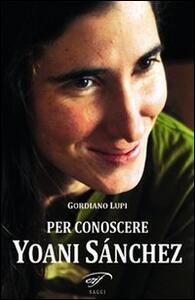 Per conoscere Yoani Sánchez - Gordiano Lupi - copertina
