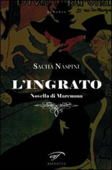 L' ingrato. Novella di Maremma - Sacha Naspini - copertina