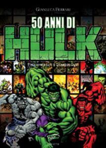 50 anni di Hulk - Gianluca Ferrari - copertina