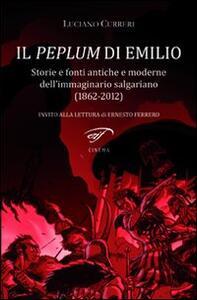 Il peplum di Emilio. Storie e fonti antiche e moderne dell'immaginario salgariano (1862-2012)