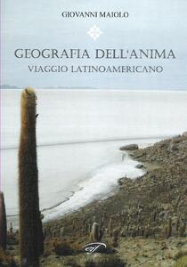 Geografia dell'anima. Viaggio latinoamericano