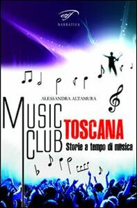 Music club Toscana. Storie a tempo di musica