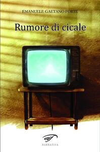 Rumore di cicale - Emanuele G. Forte - copertina