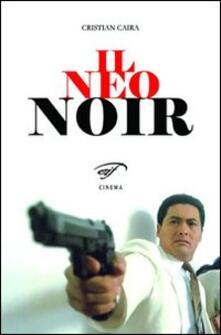 Il neo noir - Cristian Caira - copertina
