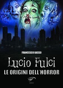 Lucio Fulci. Le origini dellhorror.pdf