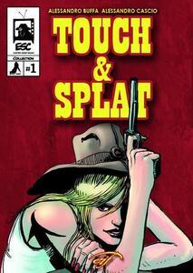 Touch & Splat. Il fumetto - Alessandro Buffa,Alessandro Cascio - copertina