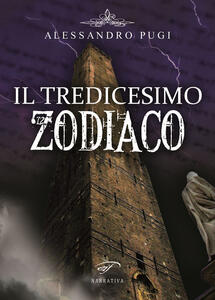 Il tredicesimo zodiaco - Alessandro Pugi - copertina