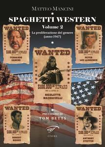 Spaghetti western. La proliferazione del genere (anno 1967). Vol. 2 - Matteo Mancini - copertina