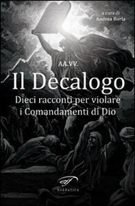 Il decalogo. Dieci racconti per violare i comandamenti di Dio - copertina