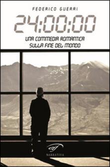 24:00:00. Una commedia romantica sulla fine del mondo - Federico Guerri - copertina