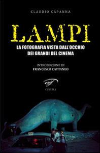 Lampi. La fotografia vista dall'occhio dei grandi del cinema - Claudio Capanna - copertina
