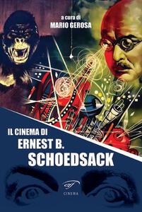 Il cinema di Ernest B. Schoedsack - copertina