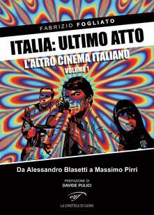 Steamcon.it Italia: ultimo atto. Vol. 1: L'altro cinema italiano. Da Alessandro Blasetti a Massimo Pirri. Image