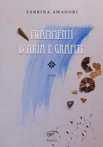 Frammenti d'aria e grafite - Sabrina Amadori - copertina