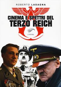 Cinema e spettri del Terzo Reich - Roberto Lasagna - copertina