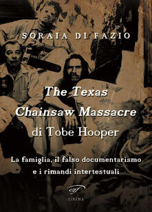 Voluntariadobaleares2014.es The Texas chainsaw massacre di Tobe Hooper. La famiglia, il falso documentarismo e i rimandi intertestuali Image