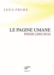 Le pagine umane. (Poesie 2005-2014)