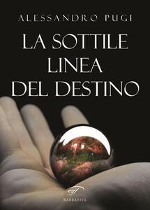 La sottile linea del destino - Alessandro Pugi - copertina