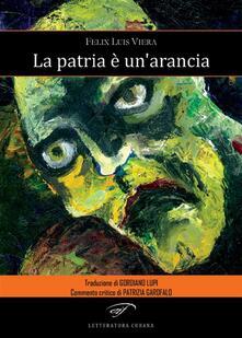 La patria è un'arancia - Gordiano Lupi,Félix L. Viera - ebook