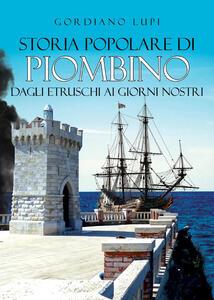 Storia popolare di Piombino. Dagli etruschi a Cevital