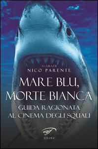 Mare blu, morte bianca. Guida ragionata al cinema degli squali