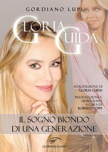 Gloria Guida. Il sogno biondo di una generazione - Gordiano Lupi - copertina