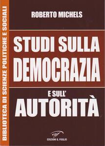 Studi sulla democrazia e sull'autorità - Roberto Michels - copertina